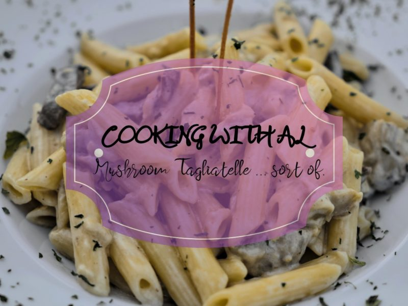 Cooking With Al: Mushroom Tagliatelle … ish.